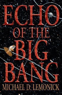 Echo Of The Big Bang By Lemonick, Michael D.