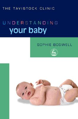 Understanding Your Baby By Boswell, Sophie